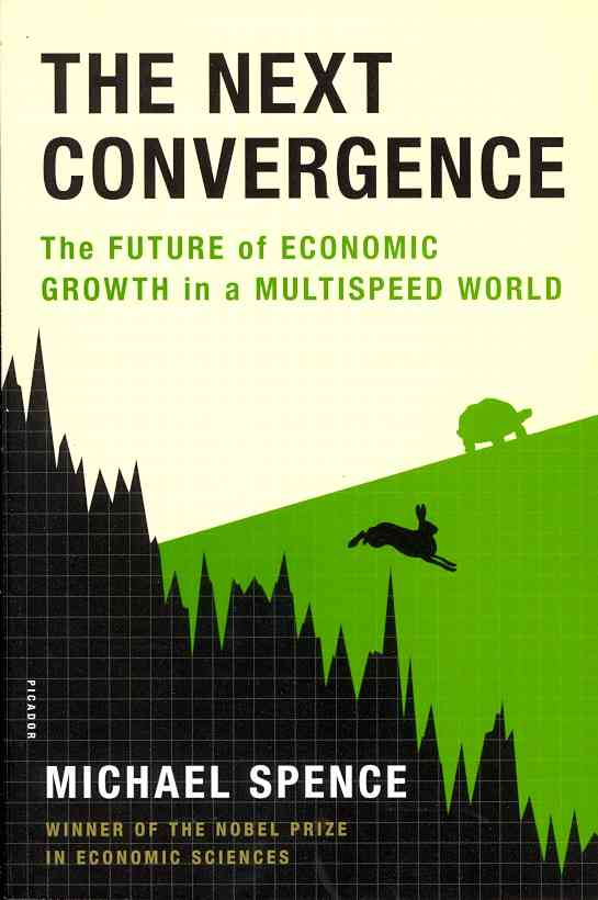 The Next Convergence By Spence, Michael